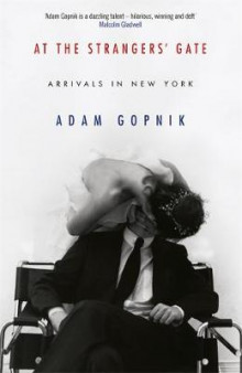 At the Strangers' Gate av Adam Gopnik (Heftet)