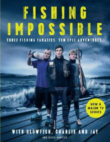 Fishing Impossible av Charlie, Jay, Blowfish og David Bartley (Innbundet)