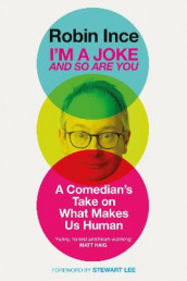 I'm a Joke and So Are You av Robin Ince (Innbundet)