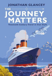 The Journey Matters av Jonathan Glancey (Innbundet)