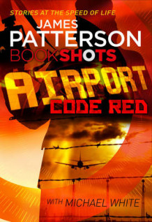Airport - Code Red av James Patterson (Heftet)