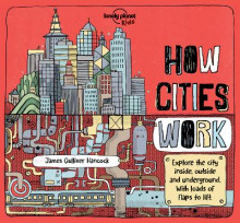 How Cities Work av James Gulliver Hancock, Jen Feroze og Lonely Planet Kids (Innbundet)