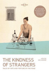 The Kindness of Strangers av Tim Cahill, Dave Eggers, Don George, Jan Morris og Simon Winchester (Heftet)