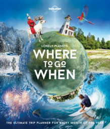 Lonely Planet's where to go when (Heftet)