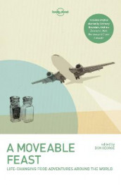 A Moveable Feast av Anthony Bourdain, Matthew Fort, Stefan Gates, Don George, Mark Kurlansky, David Lebovitz, Lonely Planet, Matt Preston og Andrew Zimmern (Heftet)