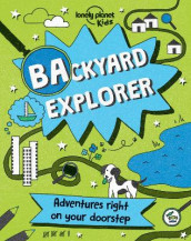 Backyard Explorer av Nicola Baxter, Lonely Planet Kids og Andy Mansfield (Innbundet)