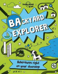 Backyard Explorer av Lonely Planet (Innbundet)