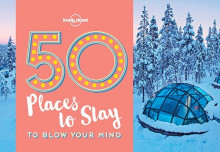 50 Places to Stay to Blow Your Mind av Lonely Planet (Heftet)