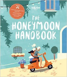 The Honeymoon Handbook av Lonely Planet (Heftet)