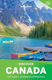 Discover Canada av Lonely Planet, Korina Miller, Kate Armstrong, James Bainbridge, Adam Karlin, John Lee, Carolyn McCarthy, Ryan Ver Berkmoes, Benedict Walker og Phillip Tang (Heftet)