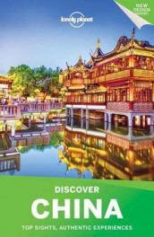 Lonely Planet Discover China av Piera Chen, Megan Eaves, David Eimer, Damian Harper, Trent Holden, Lonely Planet, Emily Matchar, Rebecca Milner, Kate Morgan og Tom Spurling (Heftet)