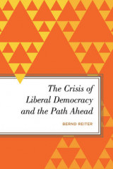 Omslag - The Crisis of Liberal Democracy and the Path Ahead