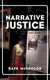 Narrative Justice av Rafe McGregor (Innbundet)