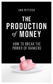 The Production of Money av Ann Pettifor (Innbundet)