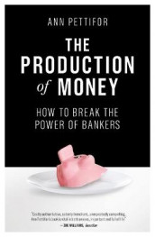 The Production of Money av Ann Pettifor (Heftet)