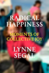 Radical Happiness av Lynne Segal (Innbundet)