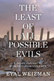 The Least of All Possible Evils av Eyal Weizman (Heftet)