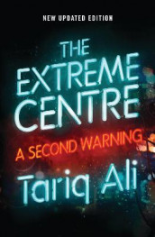 The Extreme Centre av Tariq Ali (Heftet)