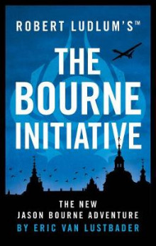 Robert ludlums (tm) the bourne initiative av Eric Van Lustbader (Heftet)