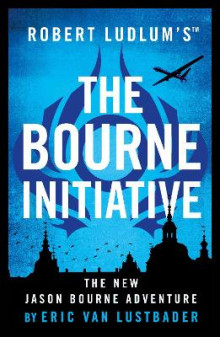 Robert Ludlum's (TM) The Bourne Initiative av Eric van Lustbader (Heftet)