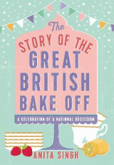 Omslag - The Story of The Great British Bake Off