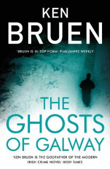 The Ghosts of Galway av Ken Bruen (Heftet)