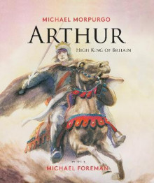 Arthur, High King of Britain av Michael Morpurgo (Innbundet)
