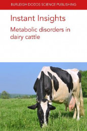 Instant Insights: Metabolic Disorders in Dairy Cattle av Prof Mike Coffey, Dr Dylan Davis, Dr Timothy J. Hackmann, Dr Kristin Hales, Dr Jeferson Lourenco, Dr Gregory B. Penner, Dr Darren S. Seidel, Dr Emilio Ungerfeld, Dr Christina Welch og Dr Osman Yasir Koyun (Heftet)