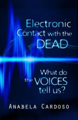 Omslag - Electronic Contact with the Dead: What Do the Voices Tell Us?