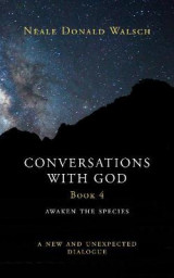 Omslag - Conversations with God: Awaken the Species - A New and Unexpected Dialogue Book 4