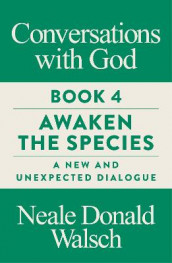 Conversations with God, Book 4 av Neale Donald Walsch (Heftet)