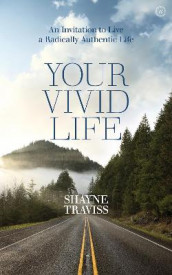 Your Vivid Life av Shayne Traviss (Heftet)