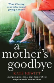 A Mother's Goodbye av Kate Hewitt (Heftet)