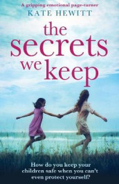 The Secrets We Keep av Kate Hewitt (Heftet)