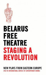 Omslag - Belarus Free Theatre: Staging a Revolution