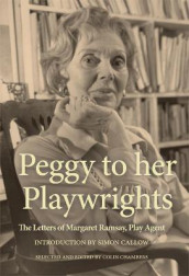 Peggy to her Playwrights av Colin Chambers og Peggy Ramsay (Heftet)