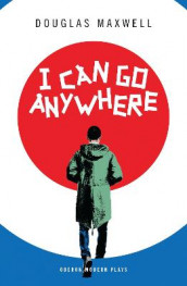 I Can Go Anywhere av Douglas Maxwell (Heftet)