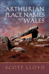 Omslag - The Arthurian Place Names of Wales