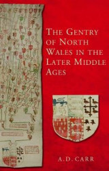 Omslag - The Gentry of North Wales in the Later Middle Ages