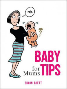 Baby Tips for Mums av Simon Brett (Innbundet)