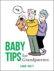 Baby Tips for Grandparents av Simon Brett (Innbundet)