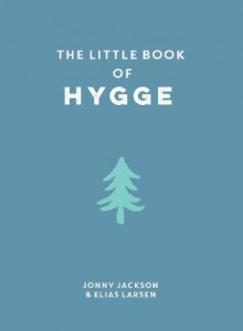 The Little Book of Hygge av Elias Larsen og Jonny Jackson (Innbundet)