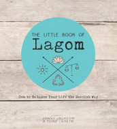 The Little Book of Lagom av Jonny Jackson og Elias Larsen (Innbundet)