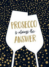 Omslag - Prosecco Is Always the Answer