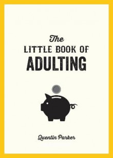 The Little Book of Adulting av Quentin Parker (Heftet)