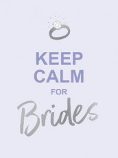 Keep Calm for Brides av Summersdale Publishers (Innbundet)
