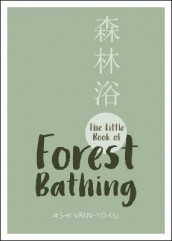 The Little Book of Forest Bathing av Summersdale Publishers (Innbundet)