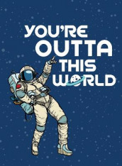 You're Outta This World av Summersdale Publishers (Innbundet)