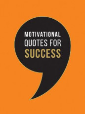 Motivational Quotes for Success av Summersdale Publishers (Innbundet)