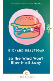 So the Wind Won't Blow It All Away av Richard Brautigan (Heftet)